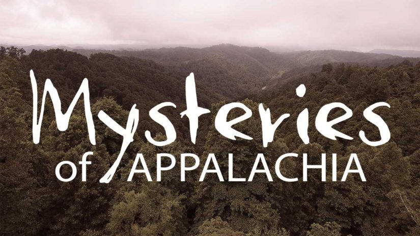 Appalachia Right At Ya - Mysteries of Appalachia